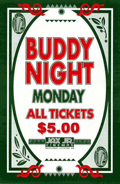 Monday is Buddy Night -- 3 dollar tickets